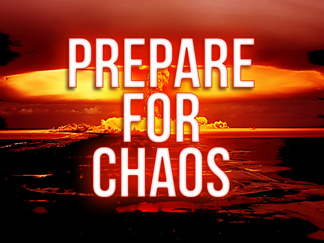 prepare for chaos